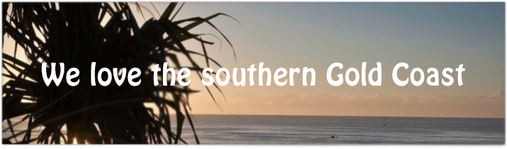 We love the southern Gold Coast